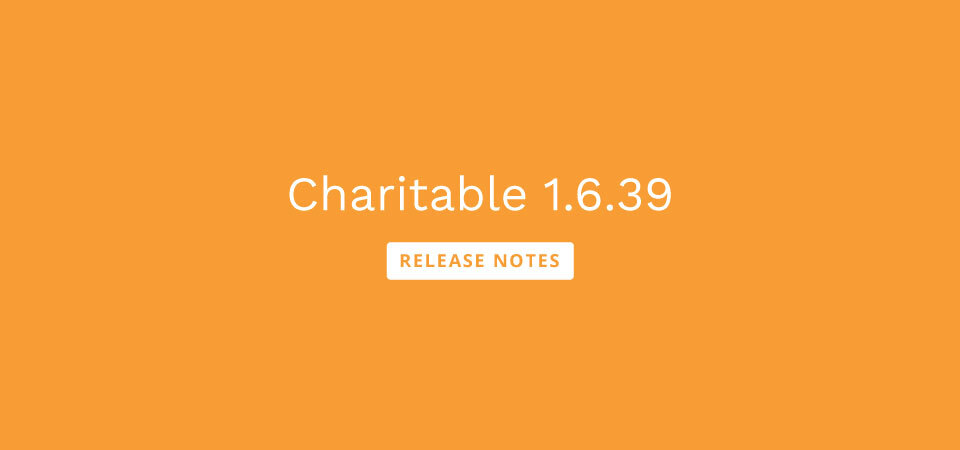 charitable-1.6.39-release-notes